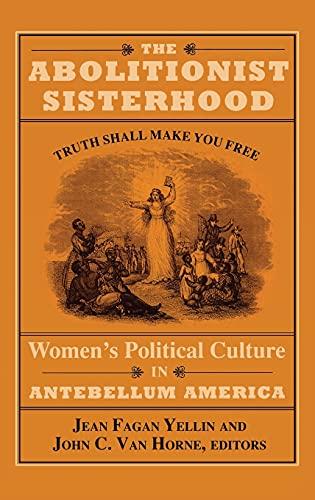 9780801427282: The Abolitionist Sisterhood: Women's Political Culture in Antebellum America (Cornell Paperbacks)