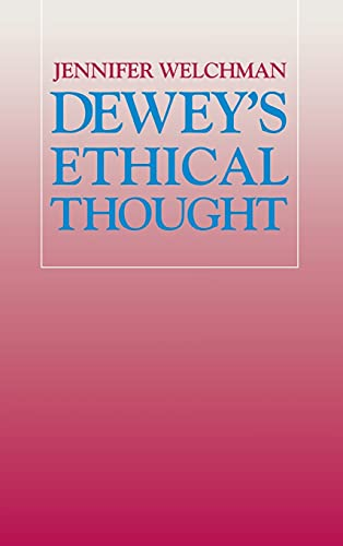 9780801427299: Dewey's Ethical Thought