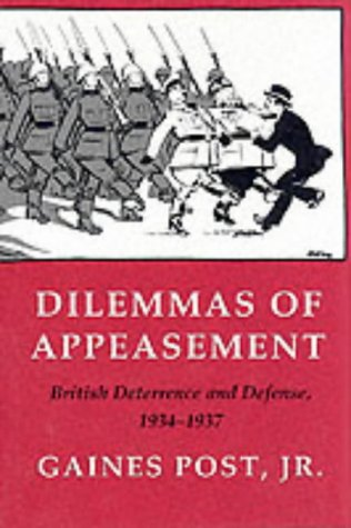 9780801427480: Dilemmas of Appeasement: British Deterrence and Defense, 1934-1937 (Cornell Studies in Security Affairs)