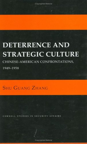 9780801427510: Deterrence and Strategic Culture: Chinese-American Confrontations, 1949-1958 (Cornell Studies in Security Affairs)
