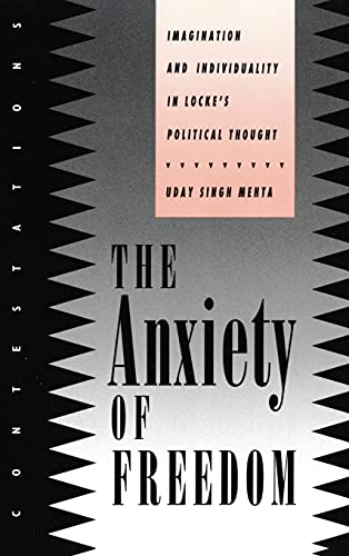 The anxiety of freedom. Imagination and individuality in Locke's political thought.: MEHTA, ...