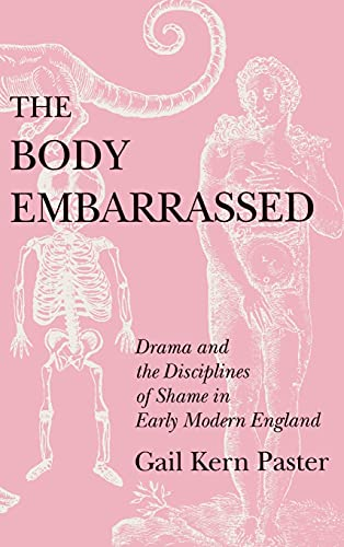 9780801427763: The Body Embarrassed: Drama and the Disciplines of Shame in Early Modern England