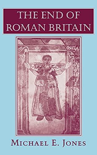 The End of Roman Britain: Jones, Michael E.