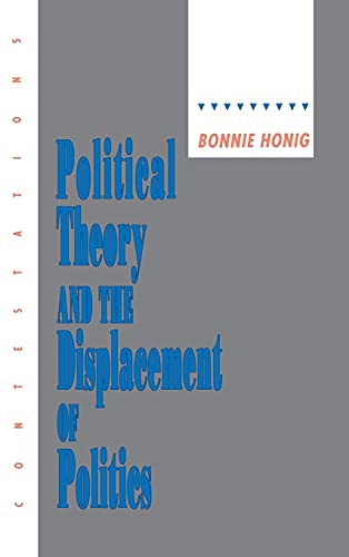 9780801427954: Political Theory and the Displacement of Politics (Contestations)
