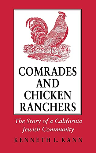 9780801428074: Comrades and Chicken Ranchers: The Story of a California Jewish Community