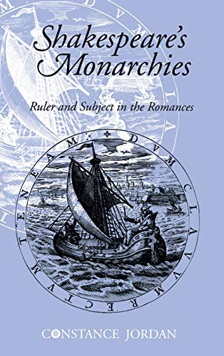 9780801428289: Shakespeare's Monarchies: Ruler and Subject in the Romances