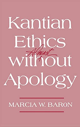 9780801428296: Kantian Ethics Almost without Apology