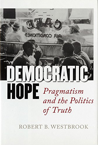 9780801428333: Democratic Hope: Pragmatism and the Politics of Truth