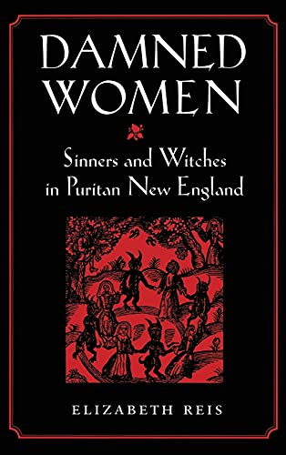 9780801428340: Damned Women: Sinners and Witches in Puritan New England