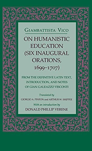 9780801428388: On Humanistic Education (Six Inaugural Orations, 1699-1707)