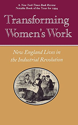 Transforming Womens Work: New England Lives in the Industrial Revolution: Thomas Dublin