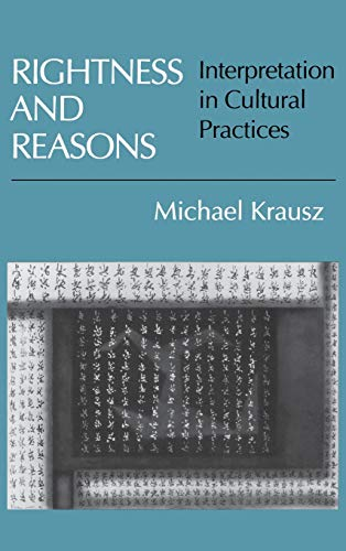 9780801428463: Rightness and Reasons: Interpretation in Cultural Practices