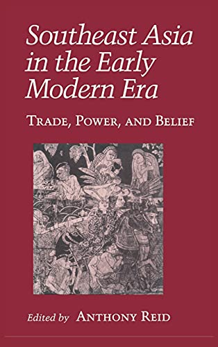 9780801428487: Southeast Asia in the Early Modern Era: Trade, Power, and Belief (Asia East by South)