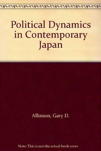 Political Dynamics in Contemporary Japan: Allinson, Gary D.