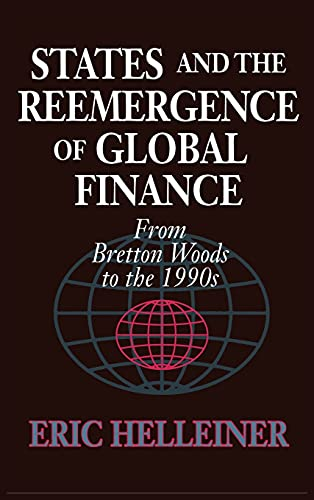 9780801428593: States and the Reemergence of Global Finance: From Bretton Woods to the 1990s (Cornell Studies in Political Economy)