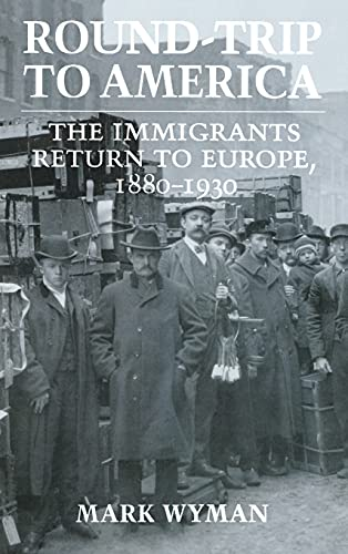 9780801428753: Round-Trip to America: The Immigrants Return to Europe, 1880–1930