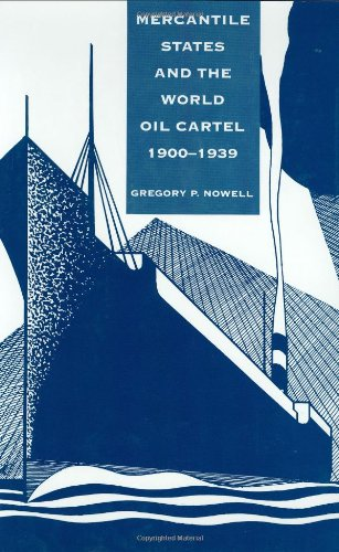 9780801428784: Mercantile States and the World Oil Cartel, 1900-1939 (Cornell Studies in Political Economy)