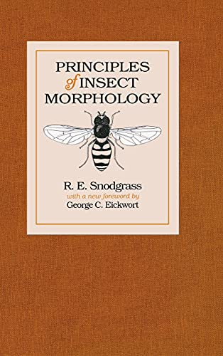 Principles of Insect Morphology: Snodgrass, R. E.