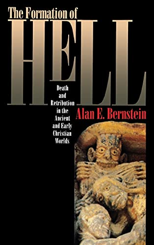 9780801428937: The Formation of Hell: Death and Retribution in the Ancient and Early Christian Worlds