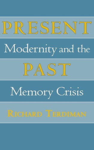 9780801428975: Present Past: Modernity and the Memory Crisis