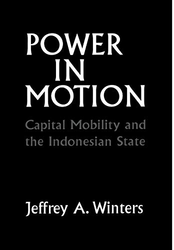 9780801429255: Power in Motion: Capital Mobility and the Indonesian State