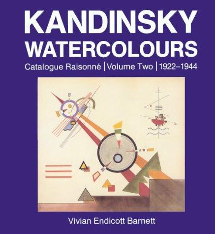 Kandinsky Watervolours, Catalogue Raisonne, Volume ONE 1900-1921: Barnett, Vivian Endicott