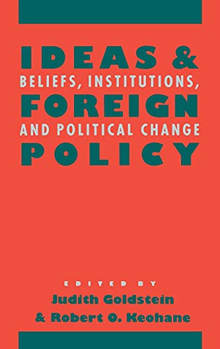 9780801429316: Ideas and Foreign Policy: Beliefs, Institutions and Political Change (Cornell Studies in Political Economy)