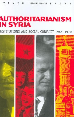 9780801429323: Authoritarianism in Syria: Institutions and Social Conflict, 1946-1970