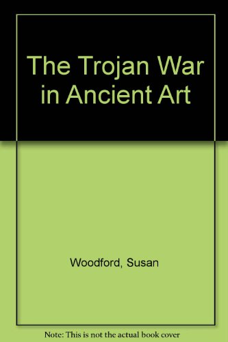 9780801429491: The Trojan War in Ancient Art