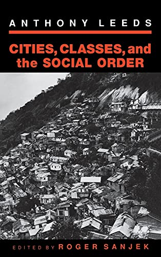 9780801429576: Cities, Classes, and the Social Order (Anthropology of Contemporary Issues)