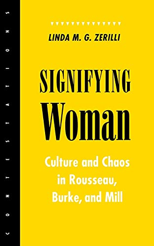 9780801429583: Signifying Woman: Culture and Chaos in Rousseau, Burke, and Mill (Contestations: Cornell Studies in Political Theory)
