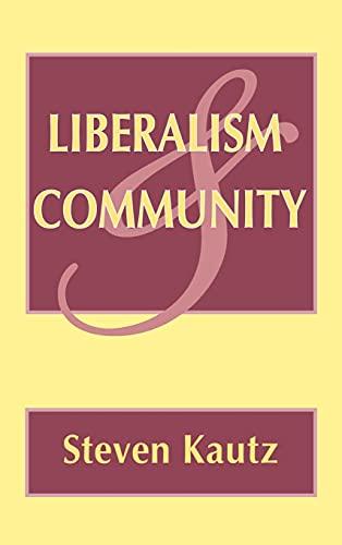 Liberalism and Community: Kautz, Steven