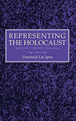 9780801429972: Representing the Holocaust: History, Theory, Trauma