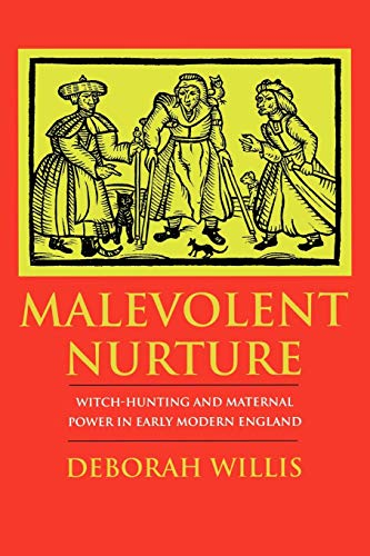 9780801430046: Malevolent Nurture: Witch-Hunting and Maternal Power in Early Modern England