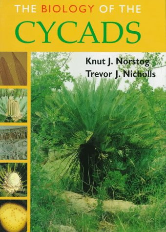 The Biology of the Cycads: Knut J. Norstog