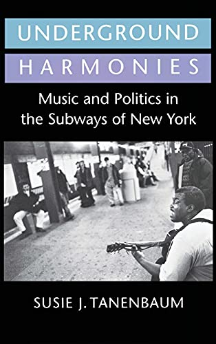 9780801430510: Underground Harmonies: Music and Politics in the Subways of New York (Anthropology of Contemporary Issues)