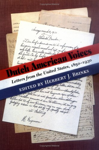 Dutch American Voices: Letters from the United States, 1850-1930 (Documents in American Social ...