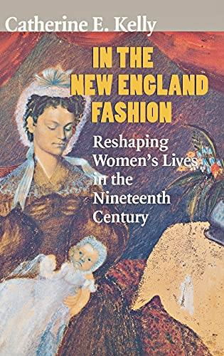 9780801430763: In the New England Fashion: Reshaping Women's Lives in the Nineteenth Century