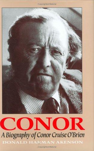 9780801430862: Conor: A Biography of Conor Cruise O'Brien