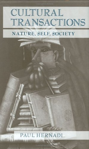Cultural transactions : nature, self, society.: Hernadi, Paul.
