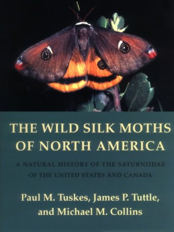 9780801431302: The Wild Silk Moths of North America: A Natural History of the Saturniidae of the United States and Canada (Cornell Series in Arthropod Biology)