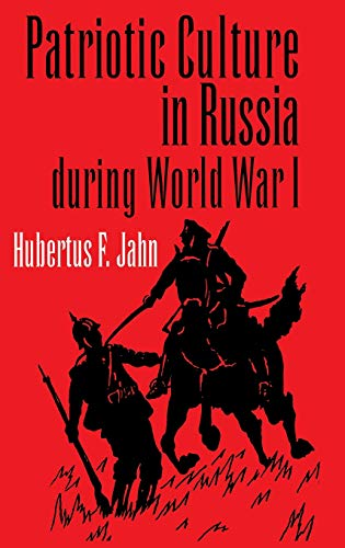 Patriotic Culture in Russia During World War I