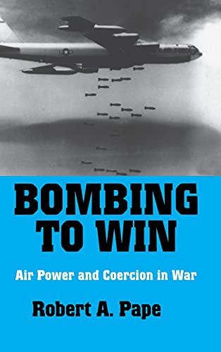 9780801431340: Bombing to Win: Air Power and Coercion in War