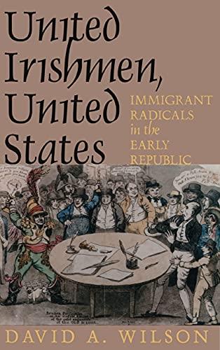 9780801431753: United Irishmen, United States: Immigrant Radicals in the Early Republic