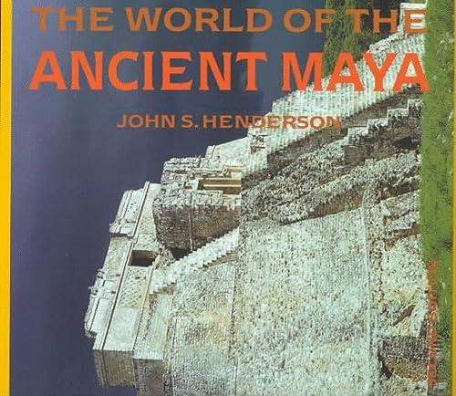 The World of the Ancient Maya: Henderson, John S.