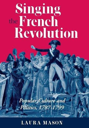 9780801432330: Singing the French Revolution: Popular Culture and Politics, 1787–1799