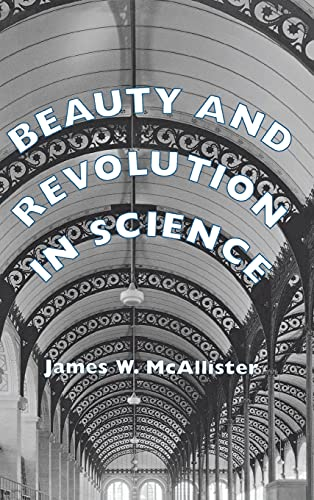 9780801432408: Beauty and Revolution in Science