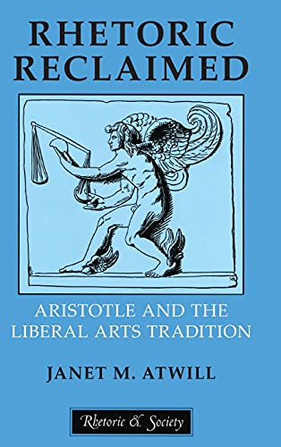 9780801432637: Rhetoric Reclaimed: Aristotle and the Liberal Arts Tradition (Rhetoric & Society Series)