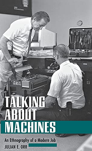 9780801432972: Talking about Machines: An Ethnography of a Modern Job (Collection on Technology and Work)