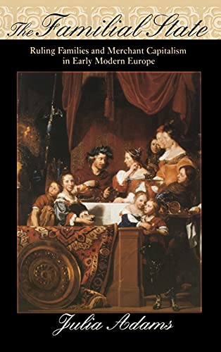 9780801433085: Familial State: Ruling Families and Merchant Capitalism in Early Modern Europe (The Wilder House Series in Politics, History & Culture)
